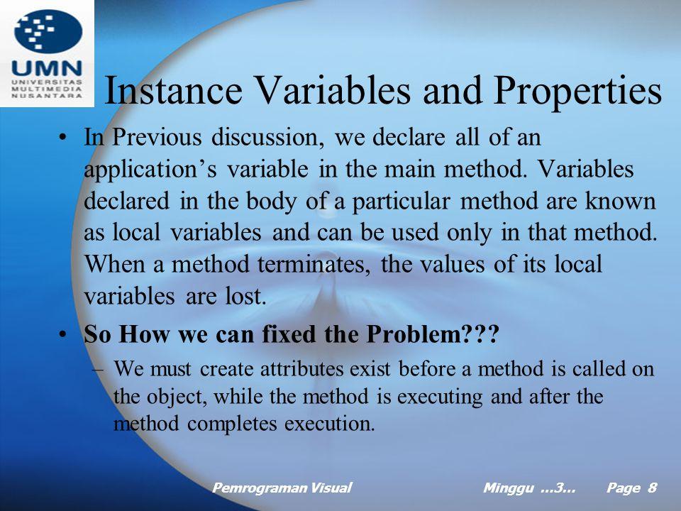 Pemrograman VisualMinggu …3… Page 7 Example execution Class GradeBook using parameter