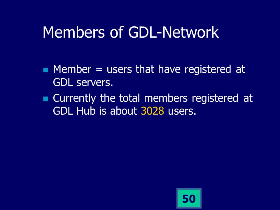 49 The Distribution Map of GDL- Network Partners By August 2001