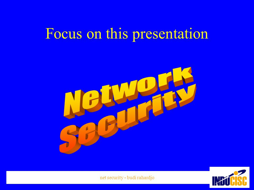 net security - budi rahardjo Focus on this presentation