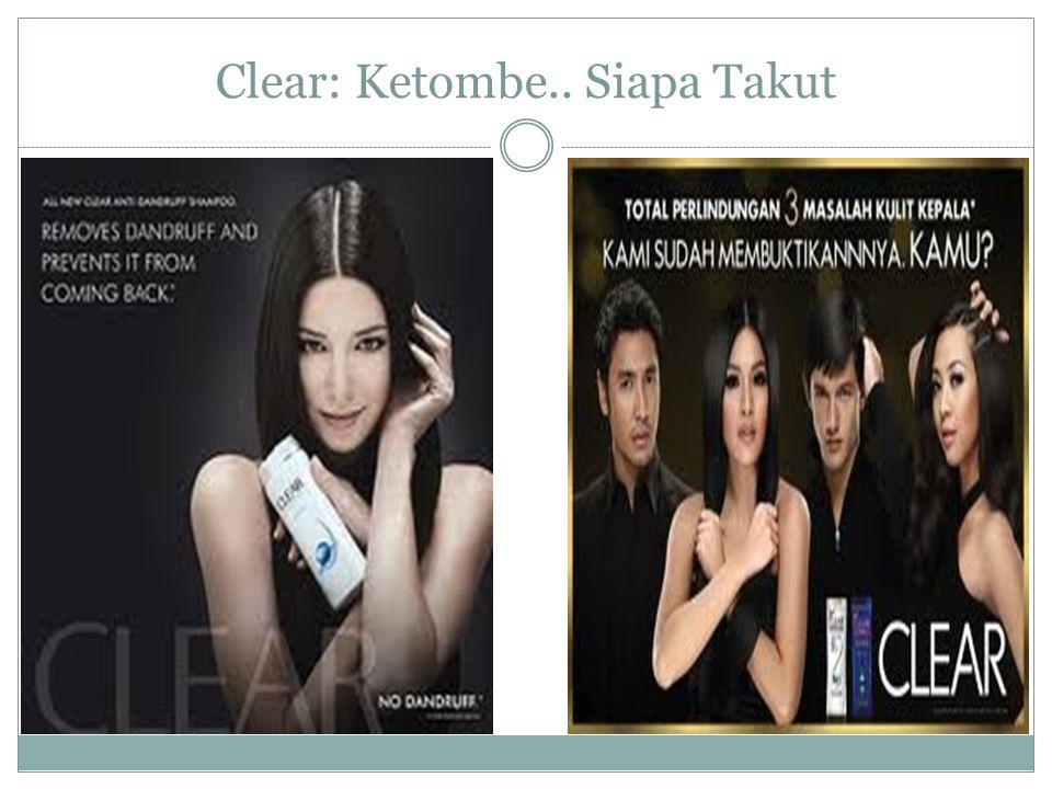 Clear: Ketombe.. Siapa Takut