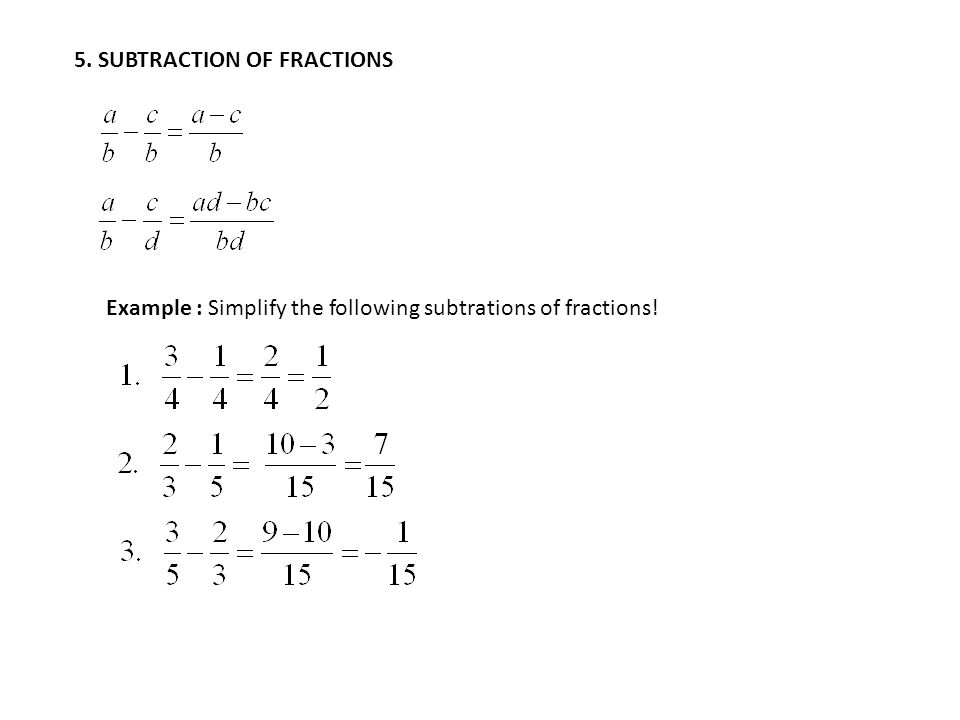 6. MULTIPLICATION OF FRACTIONS Example : Simplify the following multiplications of fractions!