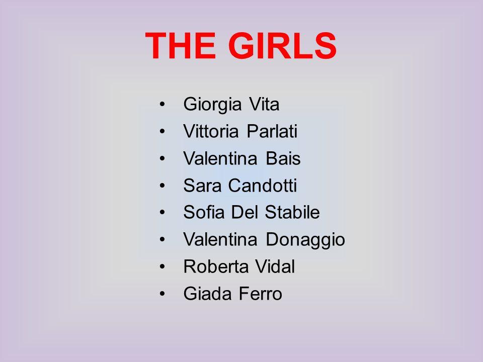 THE GIRLS Giorgia Vita Vittoria Parlati Valentina Bais Sara Candotti Sofia Del Stabile Valentina Donaggio Roberta Vidal Giada Ferro