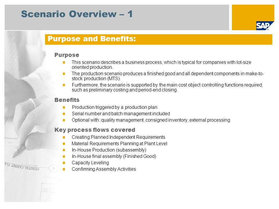 Scenario Overview – 1 Purpose This scenario describes a business process, which is typical for companies with lot-size oriented production. The produc