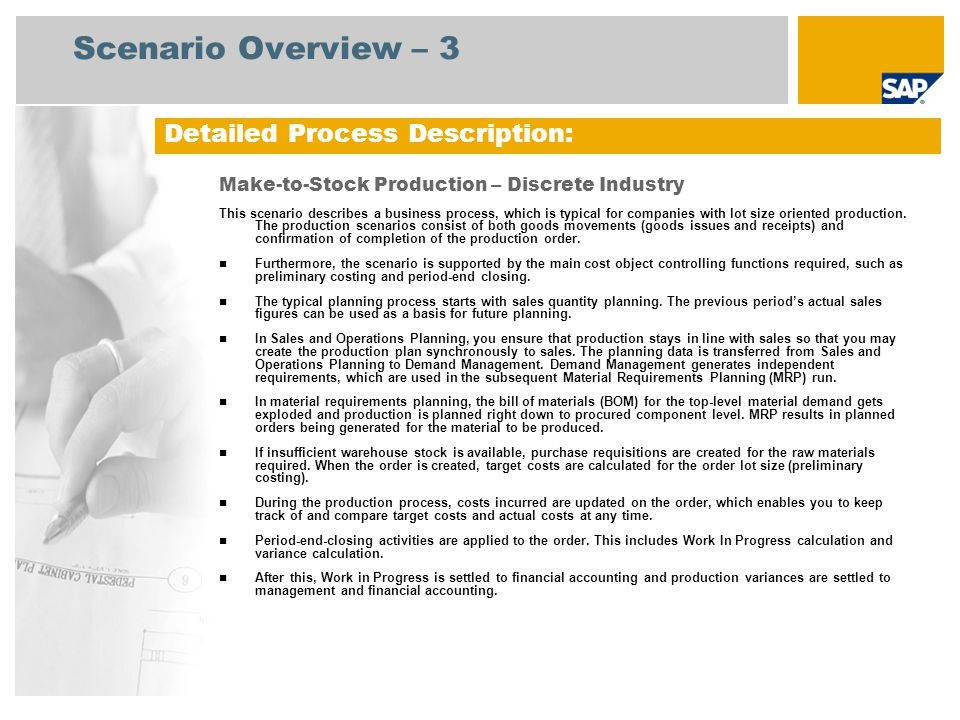 Scenario Overview – 3 Make-to-Stock Production – Discrete Industry This scenario describes a business process, which is typical for companies with lot