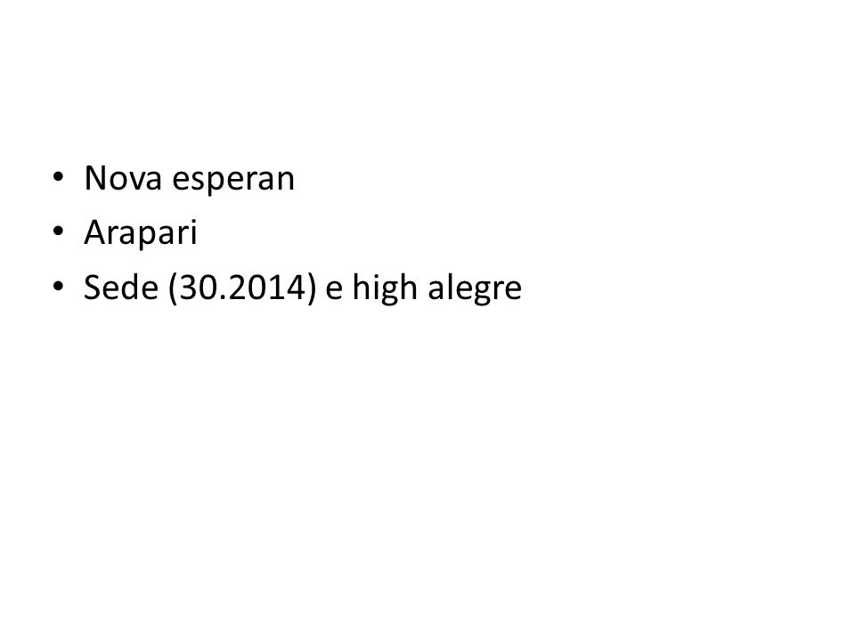 Nova esperan Arapari Sede (30.2014) e high alegre