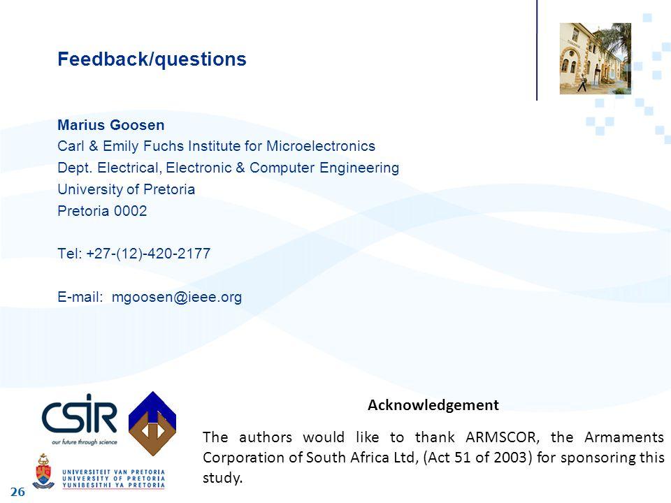 Feedback/questions Marius Goosen Carl & Emily Fuchs Institute for Microelectronics Dept.