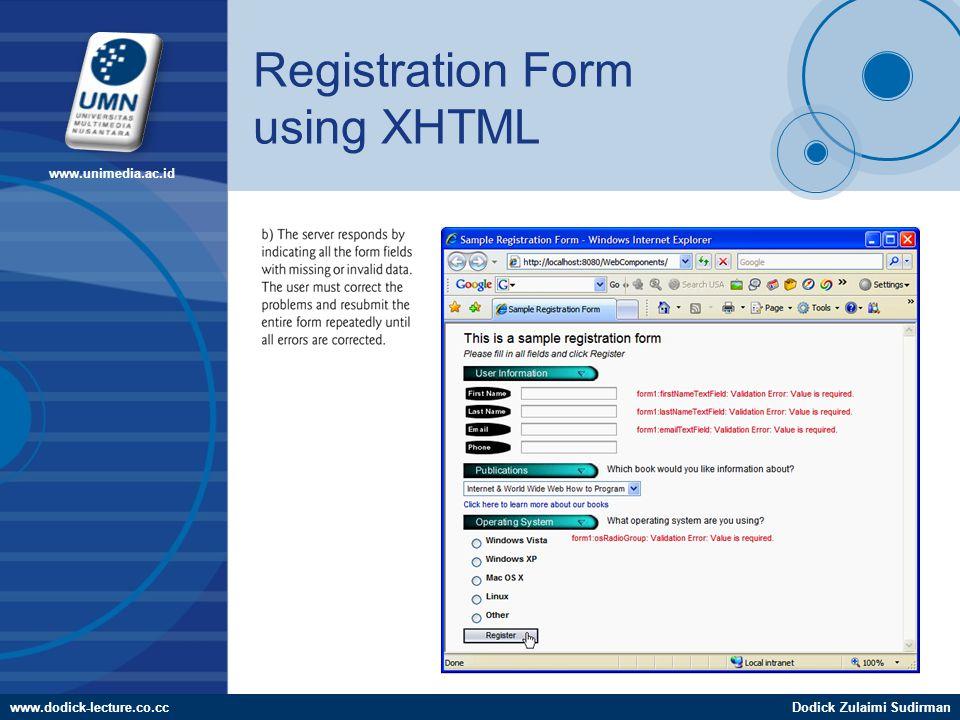 www.dodick-lecture.co.ccDodick Zulaimi Sudirman www.unimedia.ac.id Registration Form using XHTML