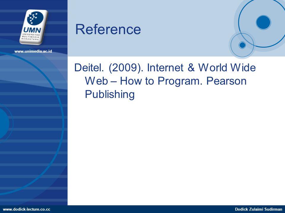www.dodick-lecture.co.ccDodick Zulaimi Sudirman www.unimedia.ac.id Reference Deitel.