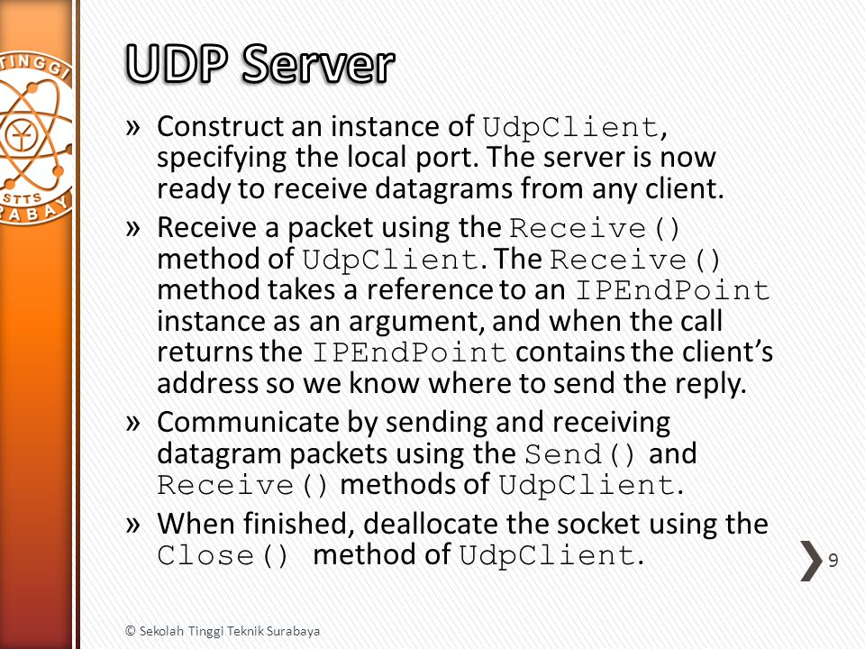 » Construct an instance of UdpClient, specifying the local port.