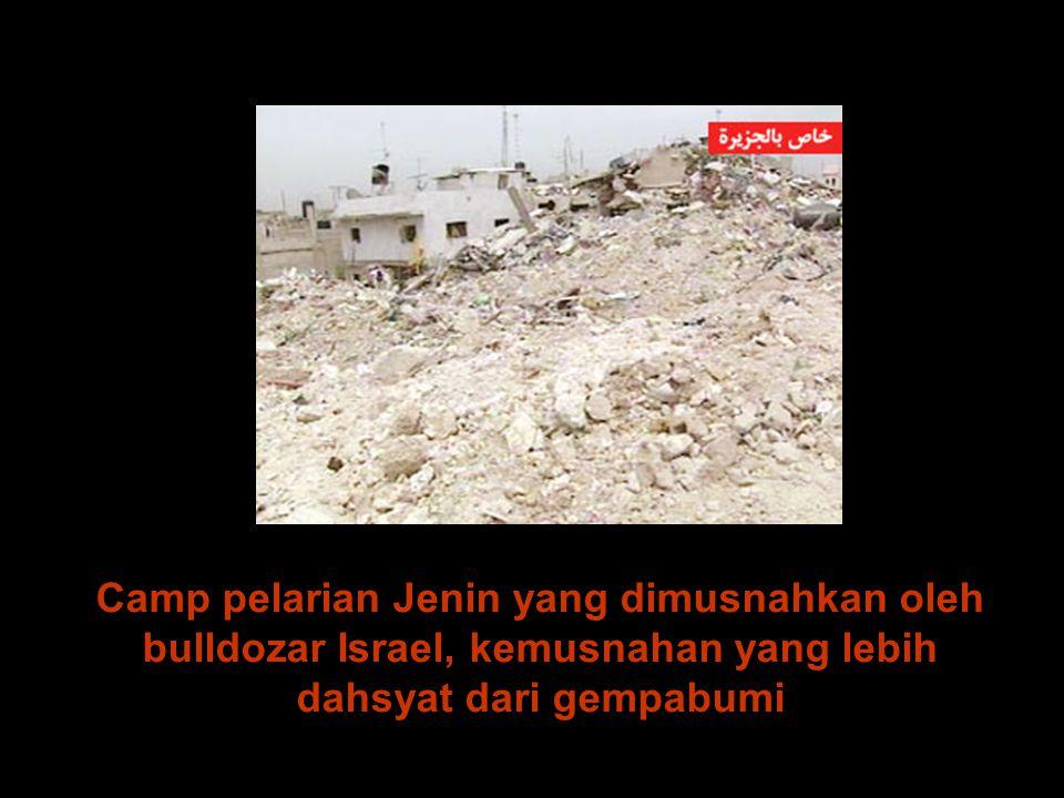 Camp pelarian Jenin yang dimusnahkan oleh bulldozar Israel, kemusnahan yang lebih dahsyat dari gempabumi