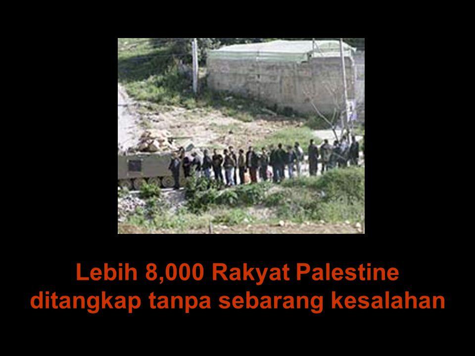 Lebih 8,000 Rakyat Palestine ditangkap tanpa sebarang kesalahan