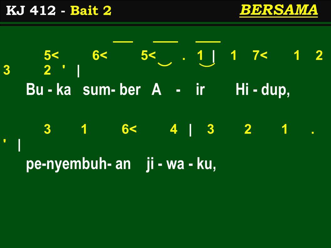 KJ 412 - Bait 2 BERSAMA 5< 6< 5<.