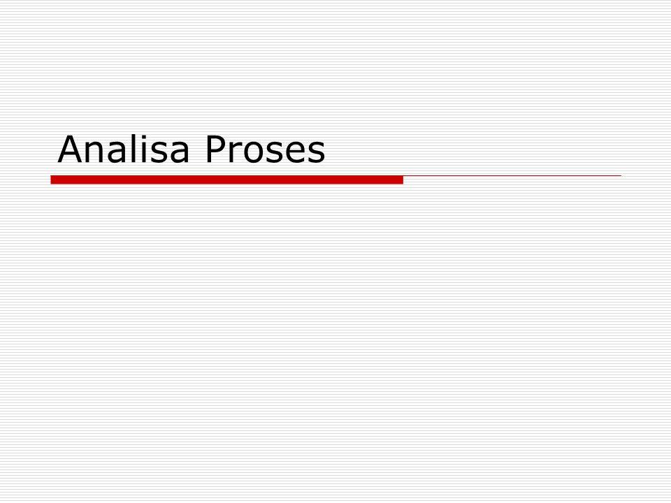 Analisa Proses