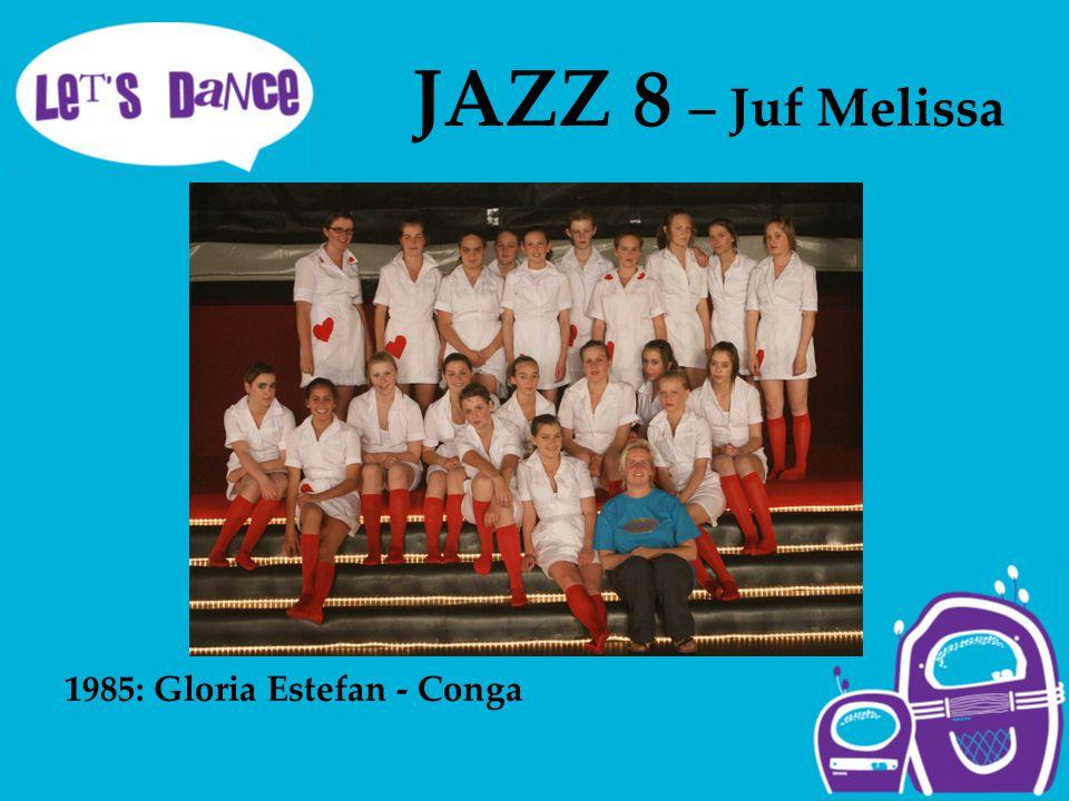 JAZZ 8 – Juf Melissa 1985: Gloria Estefan - Conga