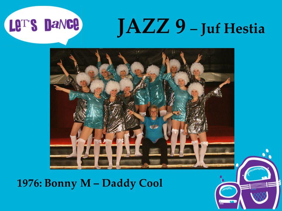 JAZZ 9 – Juf Hestia 1976: Bonny M – Daddy Cool
