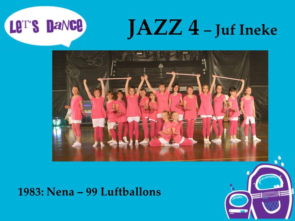 JAZZ 4 – Juf Ineke 1983: Nena – 99 Luftballons