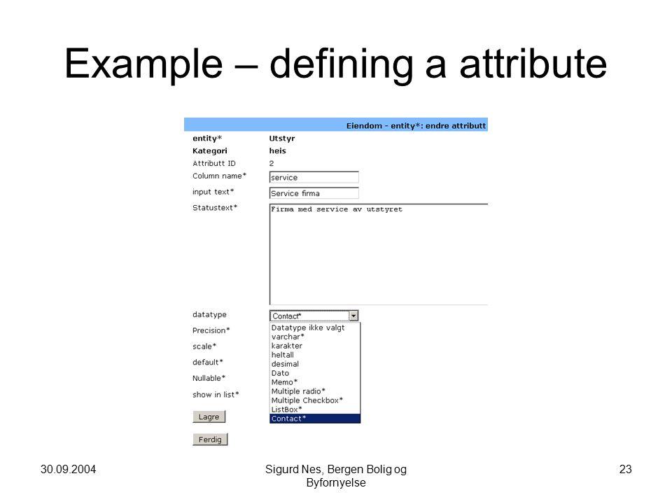 30.09.2004Sigurd Nes, Bergen Bolig og Byfornyelse 23 Example – defining a attribute