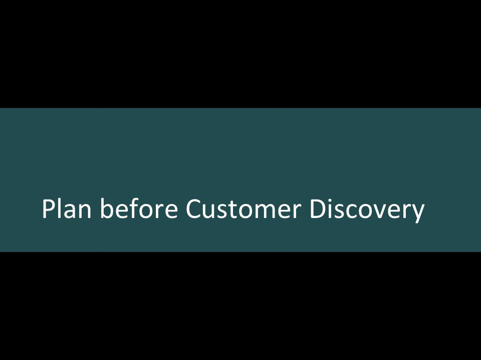 Plan before Customer Discovery