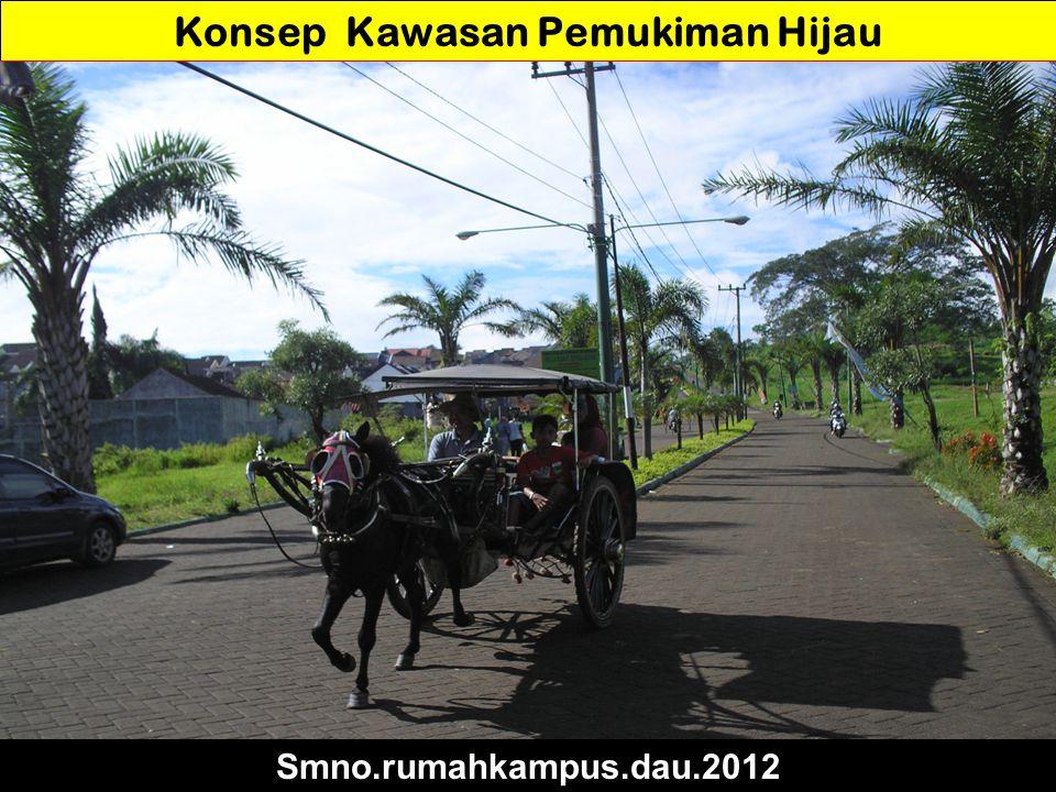 Konsep Kawasan Pemukiman Hijau Smno.rumahkampus.dau.2012
