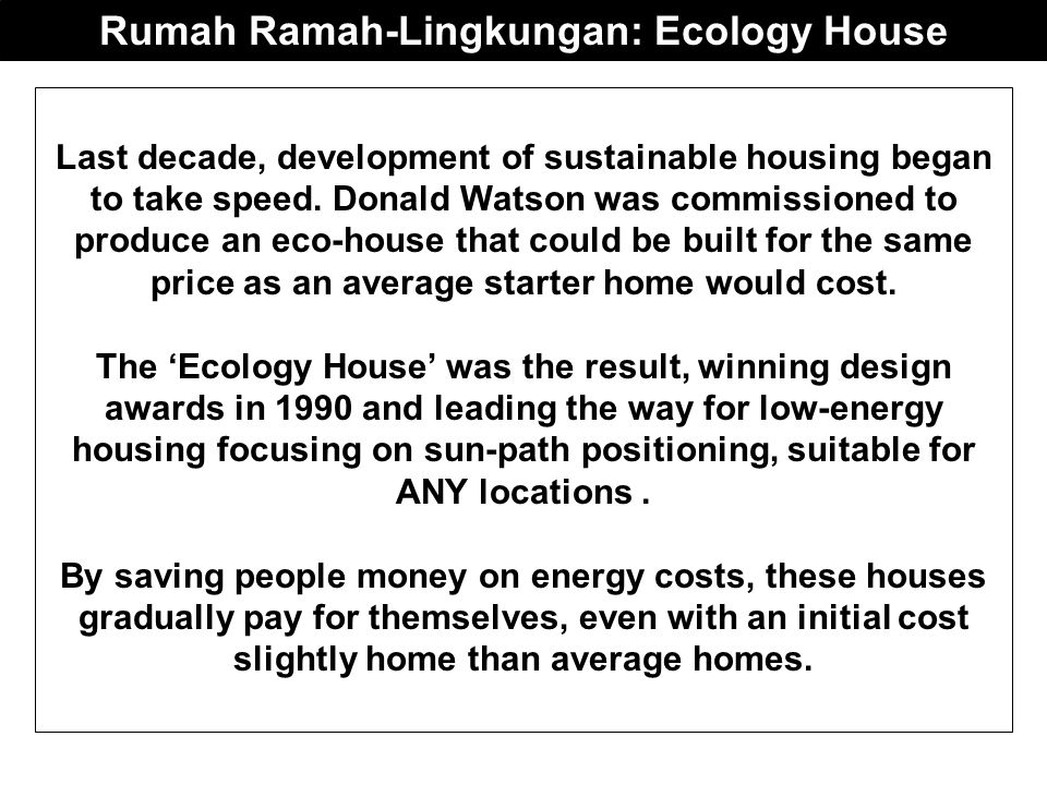 Last decade, development of sustainable housing began to take speed.