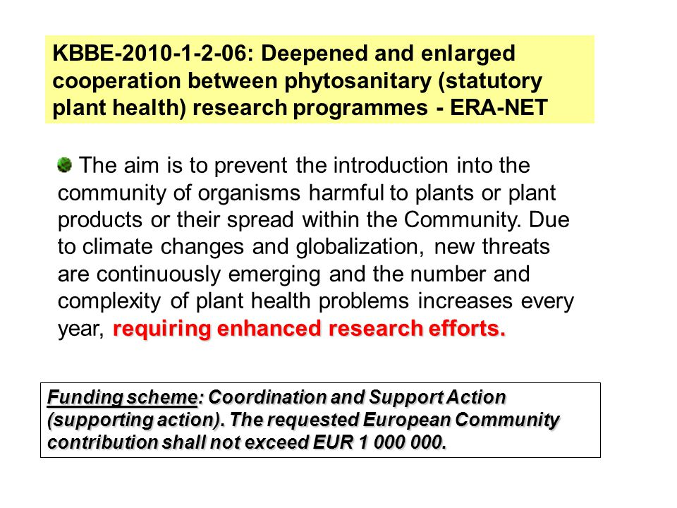 KBBE-2010-1-2-06: Deepened and enlarged cooperation between phytosanitary (statutory plant health) research programmes - ERA-NET Funding scheme: Coord