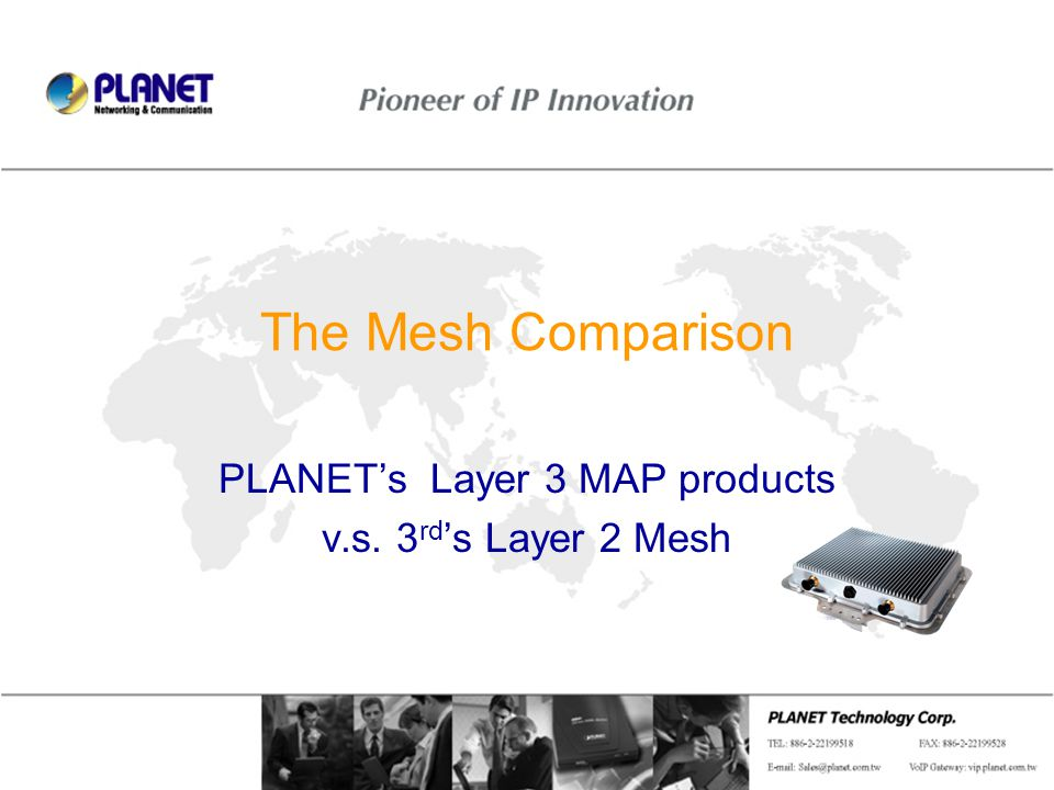 Page 1 / 14 The Mesh Comparison PLANET's Layer 3 MAP products v.s. 3 rd 's Layer 2 Mesh