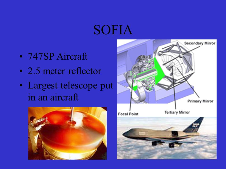 SOFIA 747SP Aircraft 2.5 meter reflector Largest telescope put in an aircraft