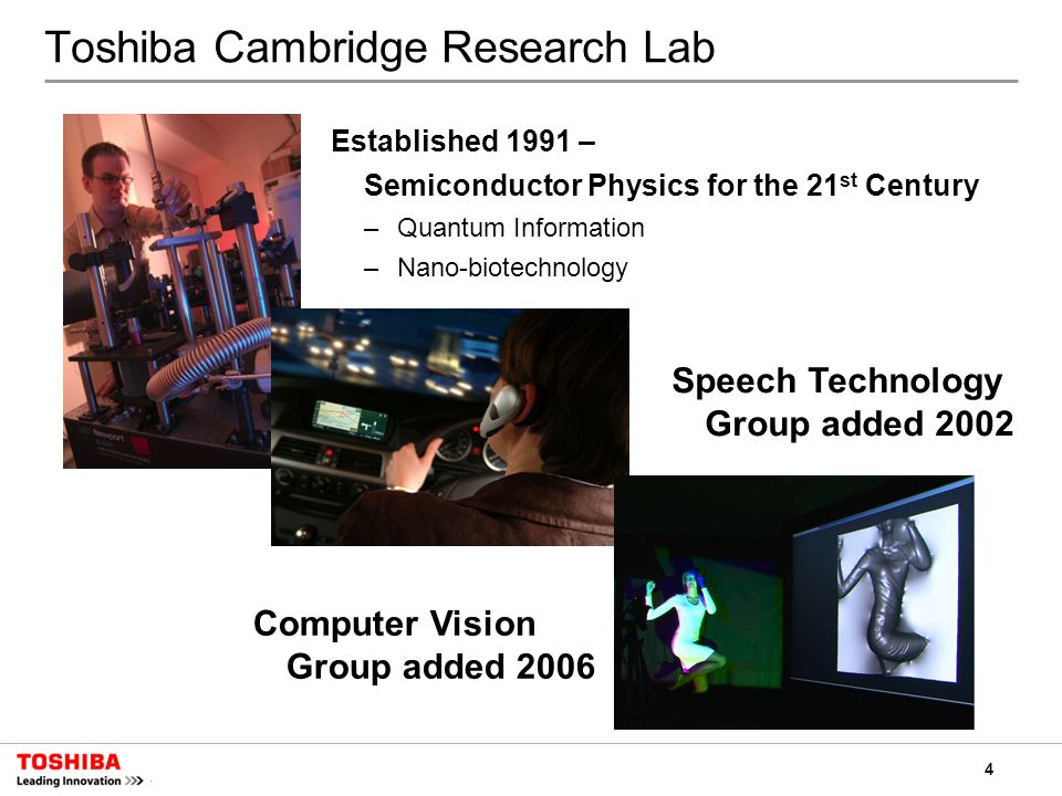 5 Toshiba Speech and Language R&D Toshiba China R&D, Beijing Toshiba Corporate R&D Center, Kawasaki Toshiba Research Europe Ltd, Cambridge