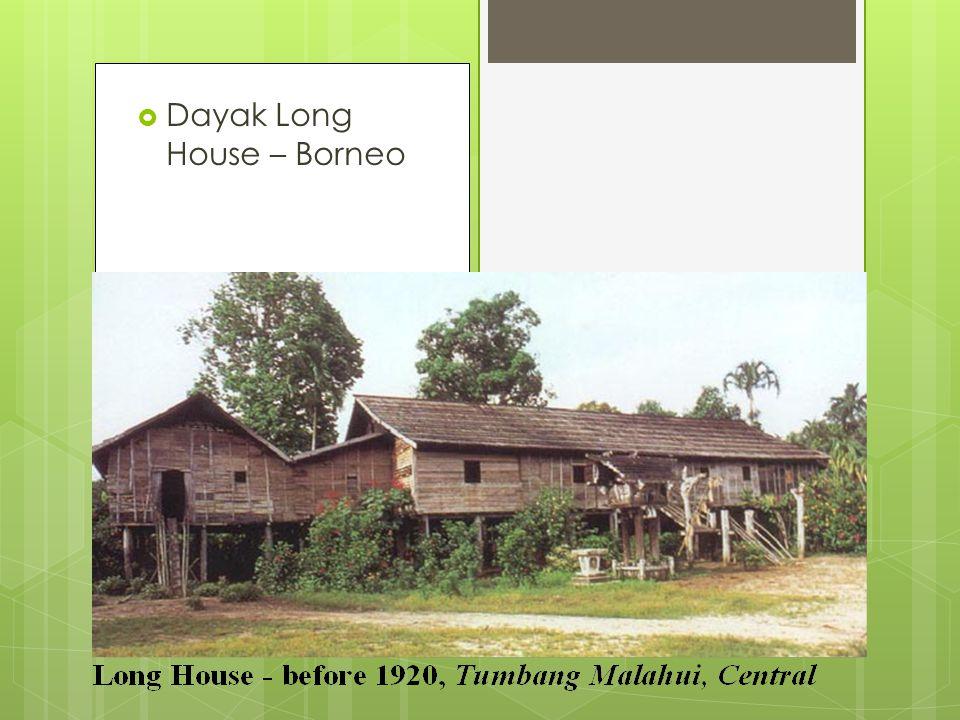  Dayak Long House – Borneo