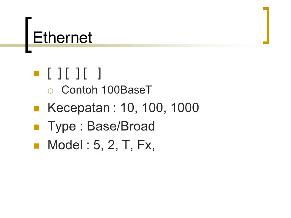 Ethernet – IEEE 802.3 10Base5 – Thick wire coaxial 10Base2 – thin wire coaxial / cheaper net 10BaseT – Twisted Pair 10BaseF – Fiber Optics 100BaseT – Fast Ethernet