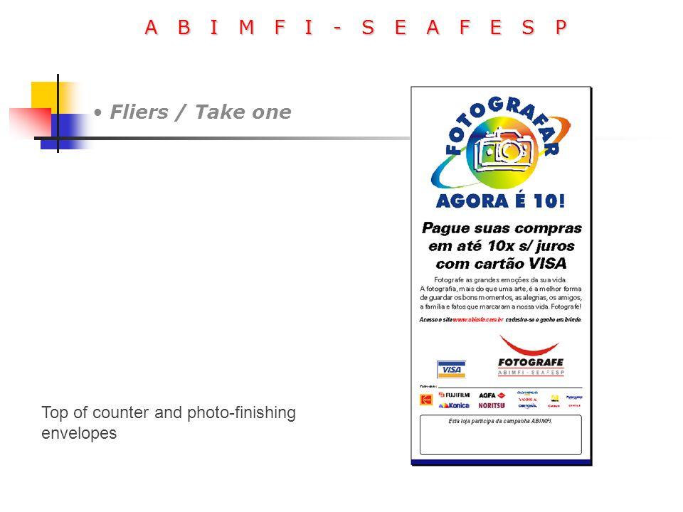 A B I M F I - S E A F E S P Fliers / Take one Top of counter and photo-finishing envelopes