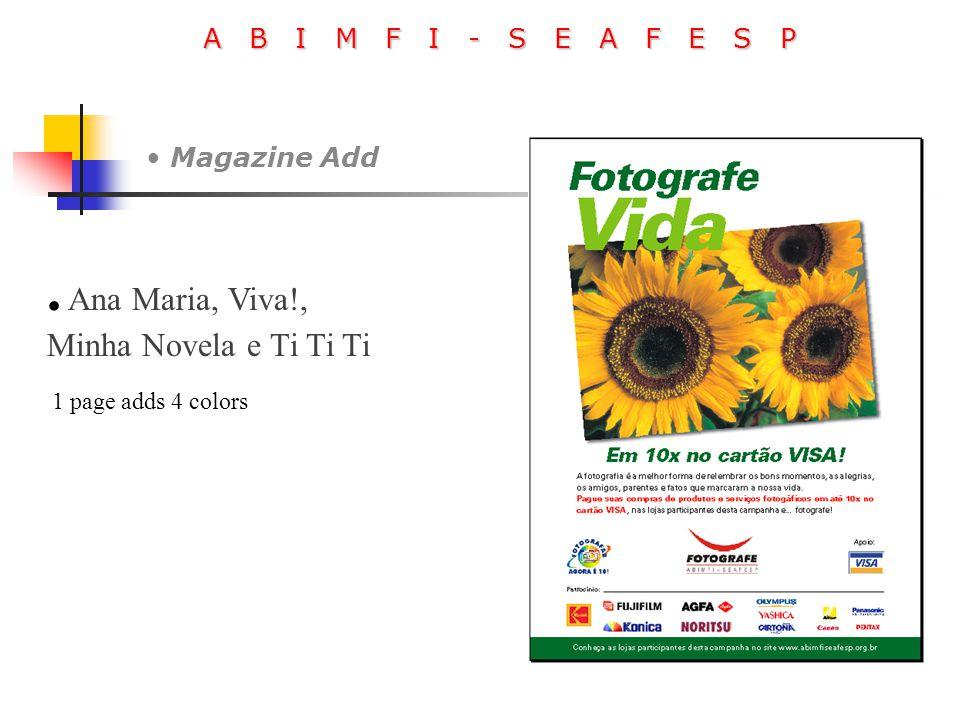 A B I M F I - S E A F E S P Magazine Add. Ana Maria, Viva!, Minha Novela e Ti Ti Ti 1 page adds 4 colors