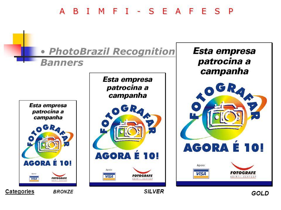 A B I M F I - S E A F E S P PhotoBrazil Recognition Banners SILVERCategories BRONZE GOLD