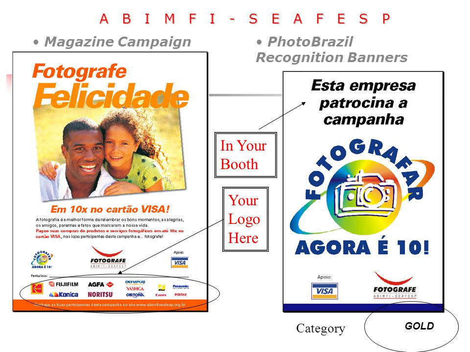 A B I M F I - S E A F E S P GOLD Your Logo Here PhotoBrazil Recognition Banners Category Magazine Campaign In Your Booth