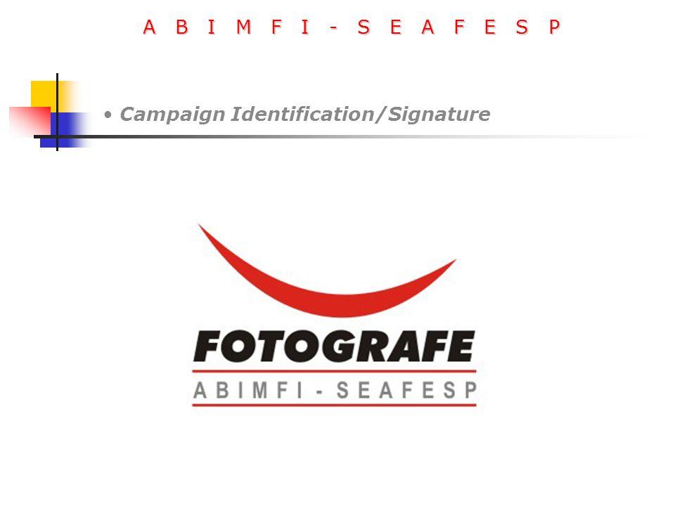 A B I M F I - S E A F E S P Campaign Identification/Signature