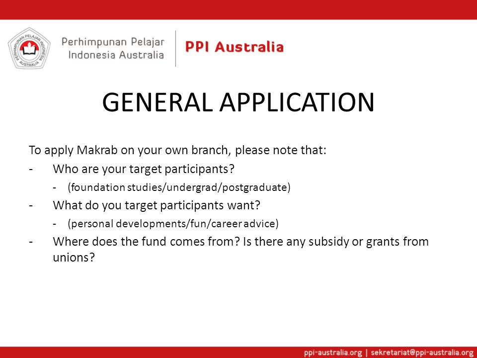 GENERAL APPLICATION To apply Makrab on your own branch, please note that: -Who are your target participants.