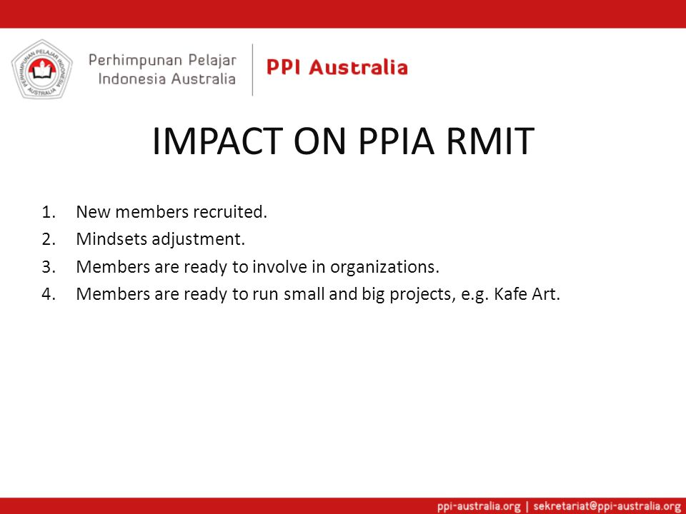 IMPACT ON PPIA RMIT 1.New members recruited. 2.Mindsets adjustment.
