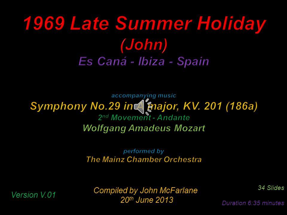 Compiled by John McFarlane 20 th June 2013 20 th June 2013 34 Slides Duration 6:35 minutes Version V.01