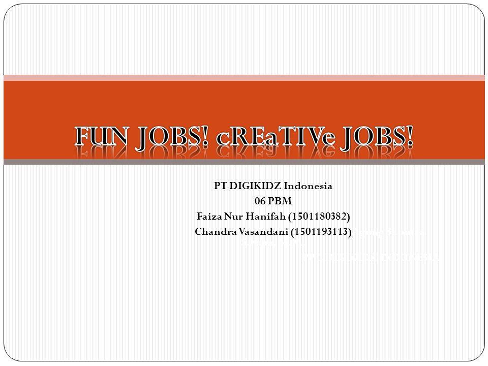 PT DIGIKIDZ Indonesia 06 PBM Faiza Nur Hanifah (1501180382) Chandra Vasandani (1501193113)Agung Saputra S.Kom, M.M.