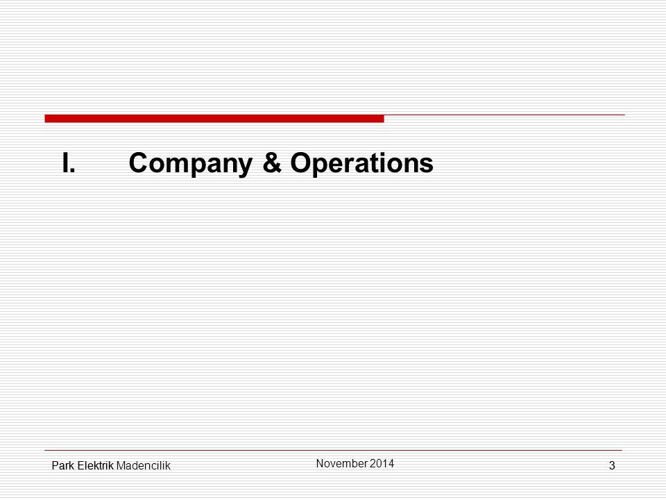 Park Elektrik3 I.Company & Operations 3 November 2014 Park Elektrik Madencilik