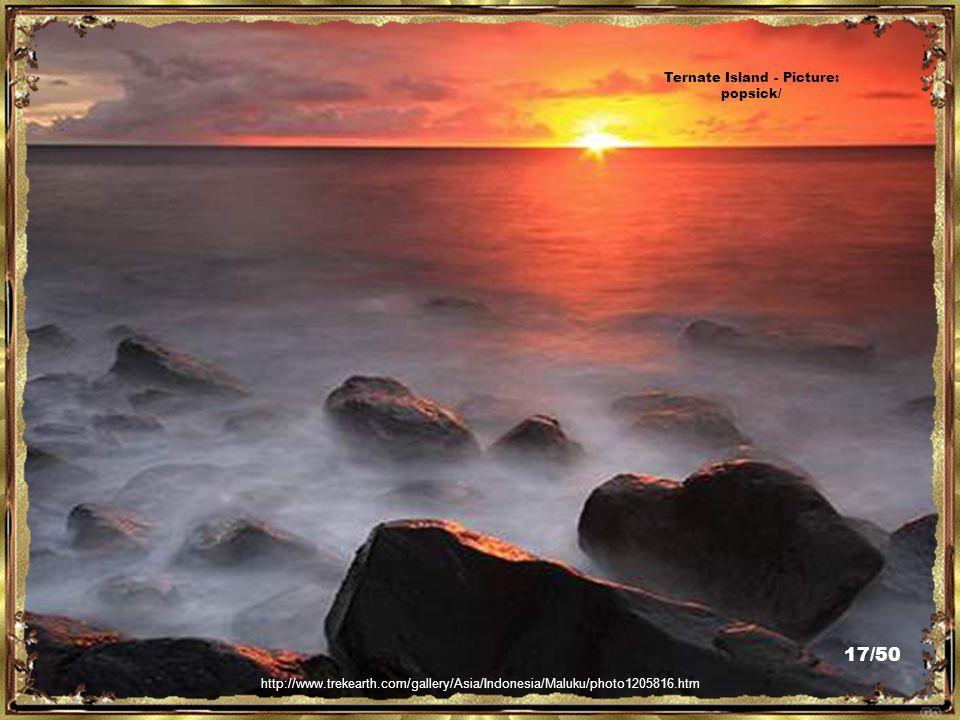 http://en.wikipedia.org/wiki/File:Ternate,_Maluku_Islands,_Indonesia_2.jpg Ternate Island - Picture: Eustaquio Santimano 16/50