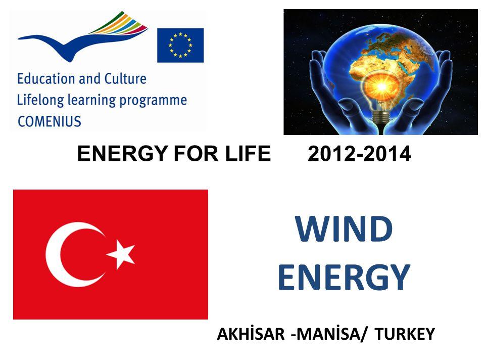 AKHİSAR -MANİSA/ TURKEY ENERGY FOR LIFE 2012-2014 WIND ENERGY