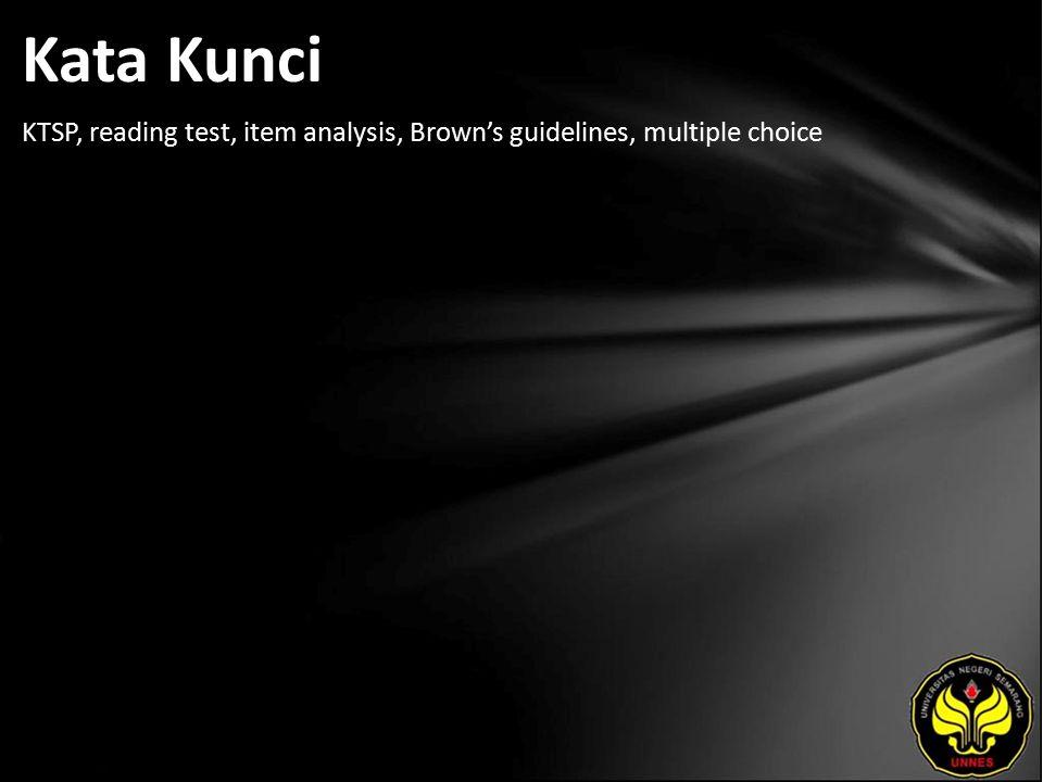 Kata Kunci KTSP, reading test, item analysis, Brown's guidelines, multiple choice