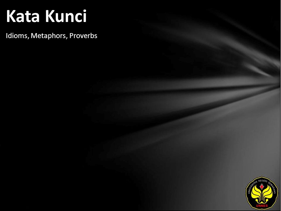 Kata Kunci Idioms, Metaphors, Proverbs
