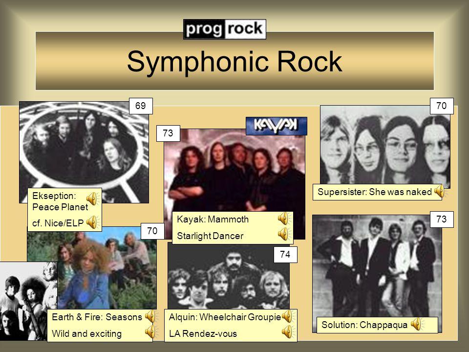Progressive Rock Pop Music changed fast: in the late sixties/early seventies progressive rock emerged hard-rock/blues rock: Cream-Led Zeppelin symphonic rock: Yes-Genesis folk rock: Fairport Convention-Strawbs Dutch bands followed