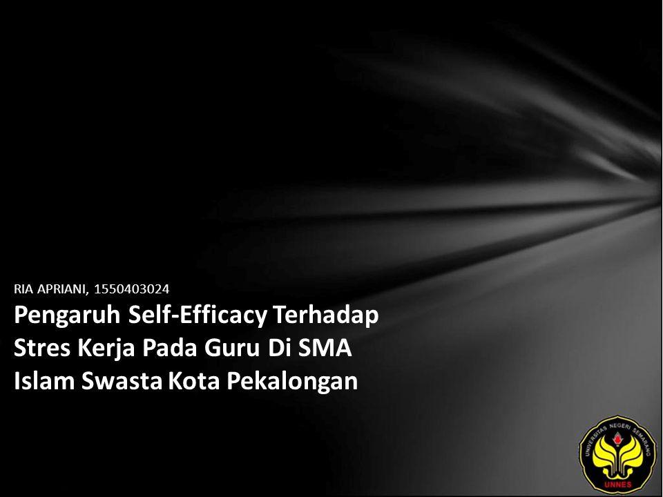 RIA APRIANI, 1550403024 Pengaruh Self-Efficacy Terhadap Stres Kerja Pada Guru Di SMA Islam Swasta Kota Pekalongan