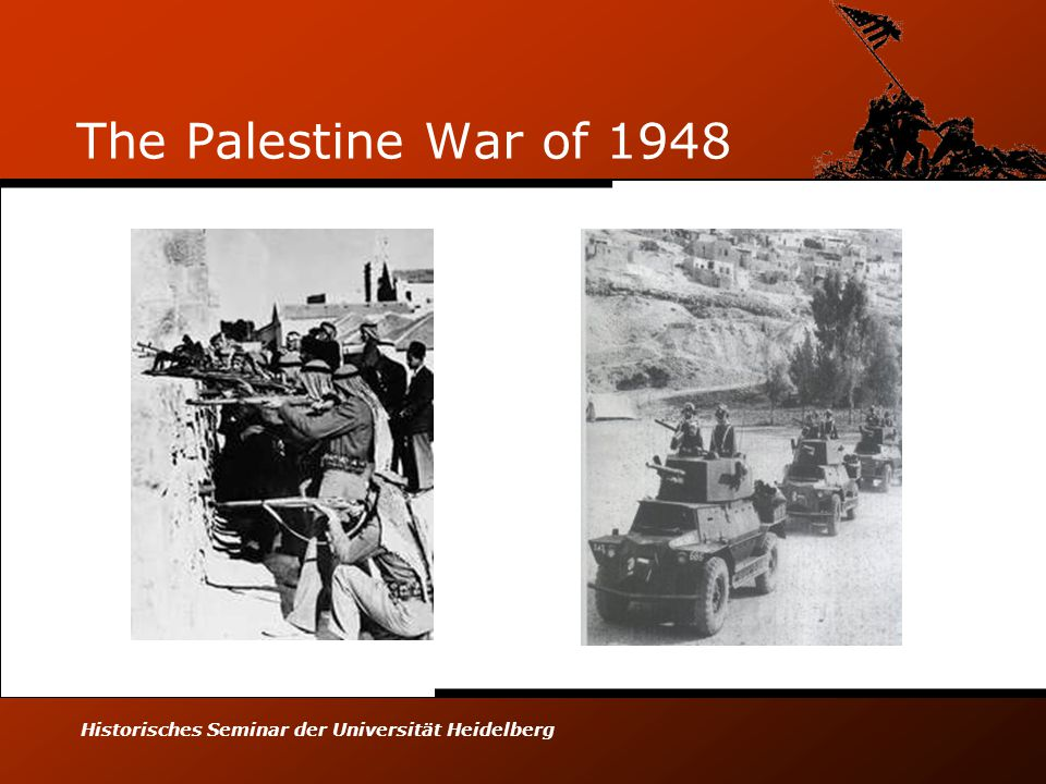 Historisches Seminar der Universität Heidelberg The Palestine War of 1948