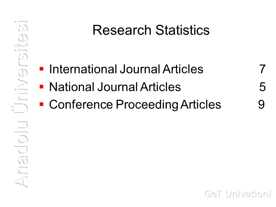 Research Statistics  International Journal Articles 7  National Journal Articles 5  Conference Proceeding Articles 9