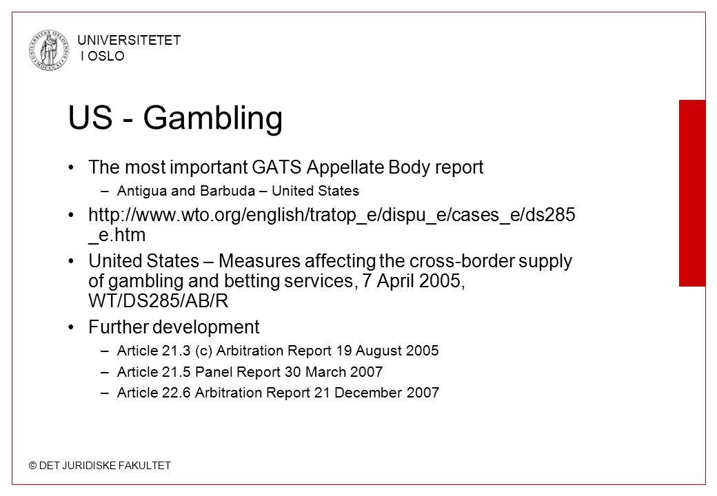 © DET JURIDISKE FAKULTET UNIVERSITETET I OSLO US – Gambling Conclusion The US is in violation of GATS Article XVI