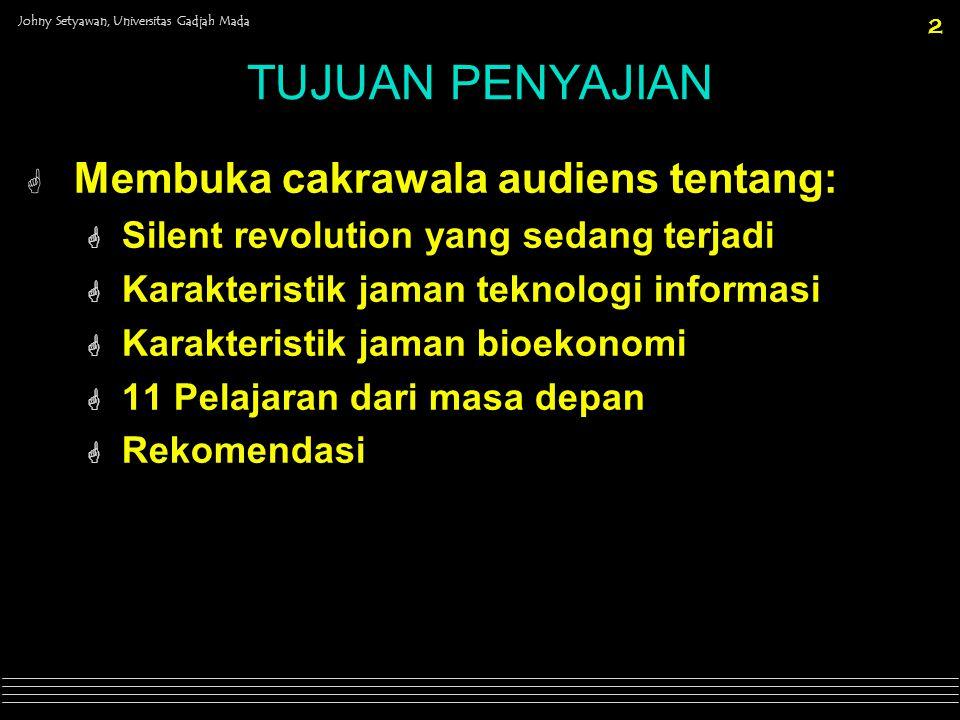Johny Setyawan, Universitas Gadjah Mada 13 JAMAN BIOEKONOMI G Merupakan the second information revolution.